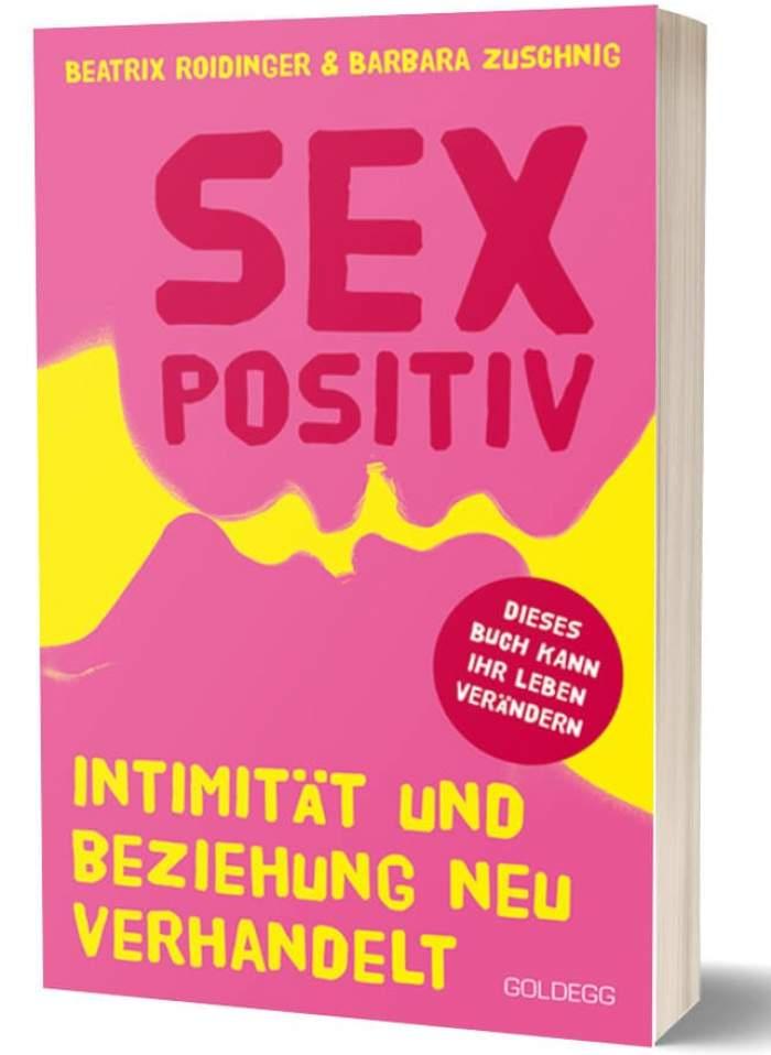 Das erste deutschsprachige Buch zur sexpositiven Bewegung.